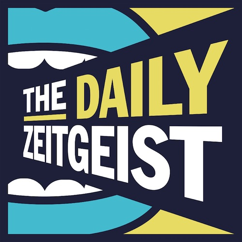 The Daily Zeitgeist – Ep 85