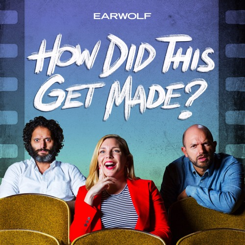 How Did This Get Made? Episode 145