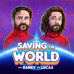 Saving The World With Barry and Lucas